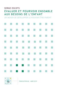Couverture: S. Escots, Évaluer et pourvoir ensemble aux besoins de l'enfant (mars 2019)
